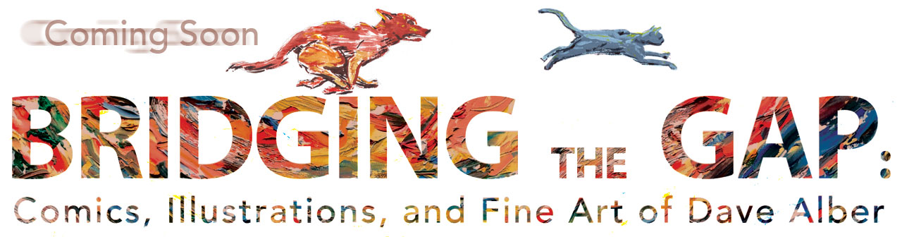 Travel Art Exhibitions: Bridging the Gap: Comics, Illustrations, and Fine Art of Dave Alber